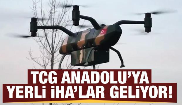 TCG Anadolu'ya yerli İHA'lar geliyor