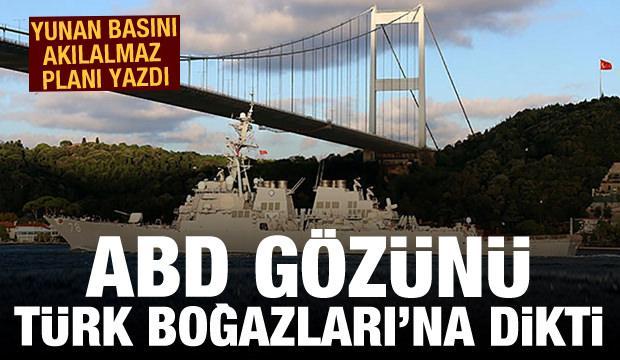 Yunan basını akılalmaz planı yazdı! ABD gözünü Türk Boğazları'na dikti