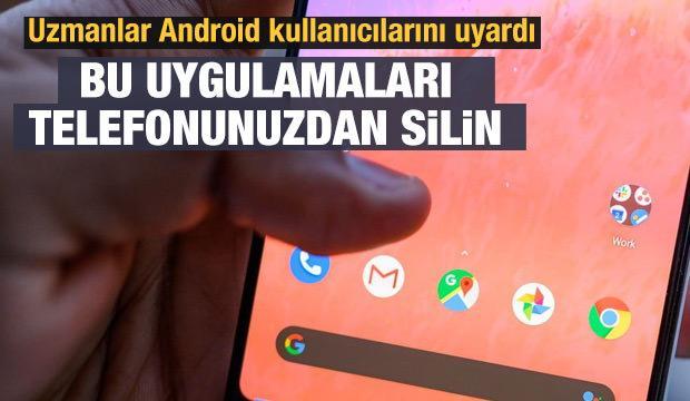 Android kullanıcıları dikkat! Telefonu kullanılamaz hale getiren 21 uygulama açıklandı