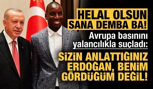 Demba'dan Fransızlar'a flaş Erdoğan cevabı!