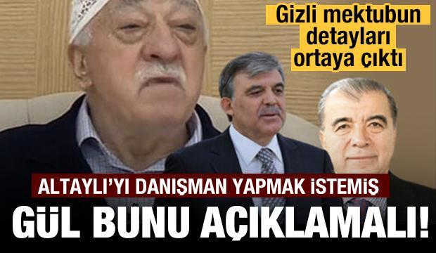 Gülen, Enver Altaylı'yı Gül'e danışman yapmak istemiş