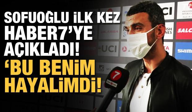 Kenan Sofuoğlu: Bu benim hayalimdi
