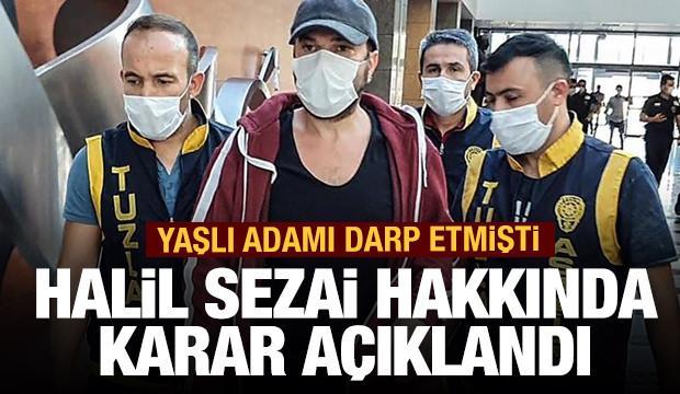 Mahkeme karşısına çıkan Halil Sezai hakkında karar açıklandı