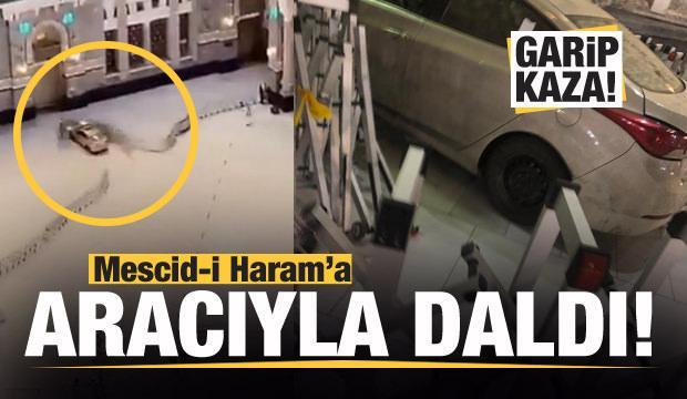 Mekke'de bir kişi Mescid-i Haram'a aracıyla daldı!