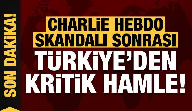 Son dakika: Charlie Hebdo skandal sonrası Türkiye'den ilk hamle!