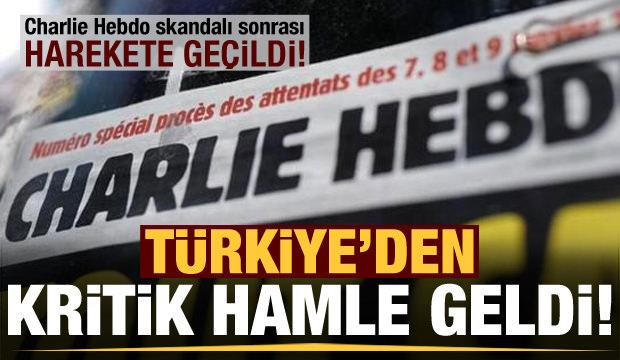 Charlie Hebdo skandalı sonrası Türkiye'den ilk hamle!