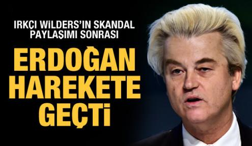 Son dakika: Erdoğan'dan ırkçı Wilders hakkında suç duyurusu