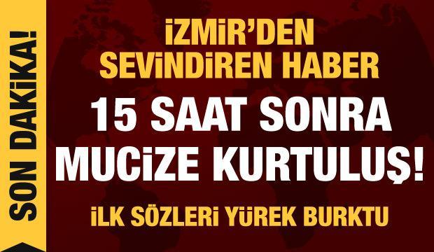 Son dakika haberi: İzmir'de 15 saat sonra mucize kurtuluş