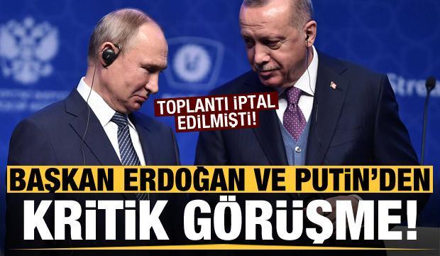 Son dakika: Toplantı iptal edilmişti! Erdoğan ve Putin görüştü...