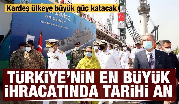 Türkiye'nin en büyük ihracatında tarihi an! MİLGEM Pakistan'a güç katacak
