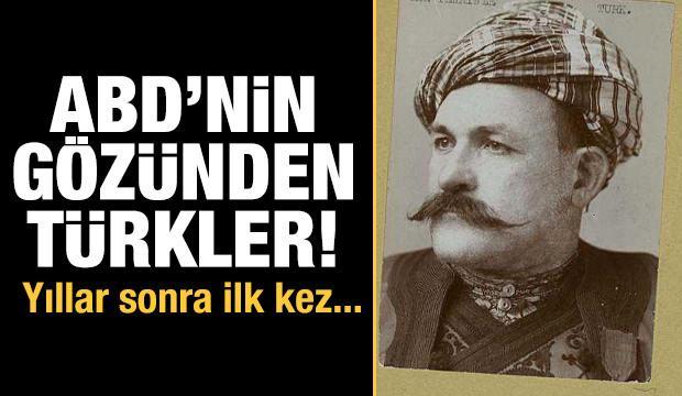 Yıllar sonra yayınlandı! ABD'nin gözünden Türkler...