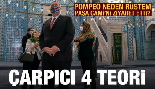 Pompeo neden Rüstem Paşa Cami'ni ziyaret etti? Çarpıcı 4 teori