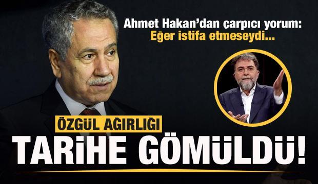 Ahmet Hakan'dan Arınç yorumu: Özgül ağırlığı tarihe gömüldü!