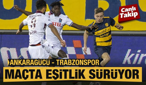 Ankaragücü - Trabzonspor! CANLI