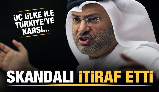 BAE Devlet Bakanı Gargaş skandalı itiraf etti: Türkiye' karşı...
