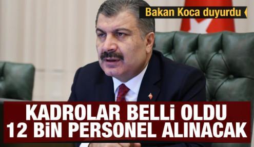 Bakan Koca duyurdu: Kadrolar belli oldu 12 bin personel alınacak