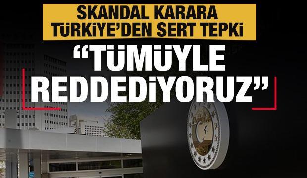 Dışişleri'nden AP'nin Türkiye ve KKTC hakkındaki tavsiye kararına tepki