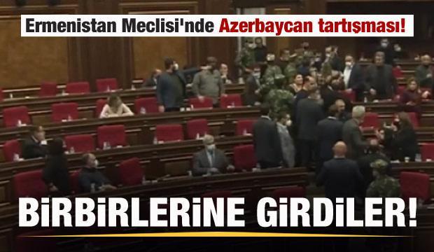 Ermenistan Meclisi'nde Azerbaycan tartışması! Birbilerine girdiler
