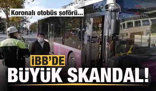 İBB'de büyük skandal! Koronalı otobüs şoförü direksiyon başında yakalandı