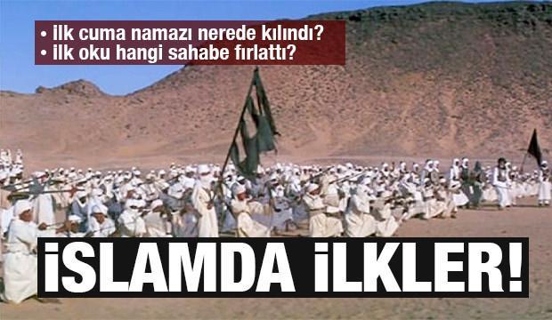 İslam dünyasının ilkleri!