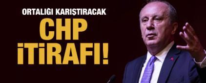 Muharrem İnce'den ortalığı karıştıracak CHP itirafı