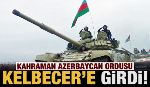 Son dakika: Azerbaycan ordusu 27 yıl sonra Kelbecer'e girdi