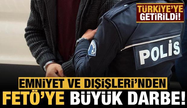 Son dakika: Emniyet'ten FETÖ'ye büyük operasyon: Türkiye'ye getirildi