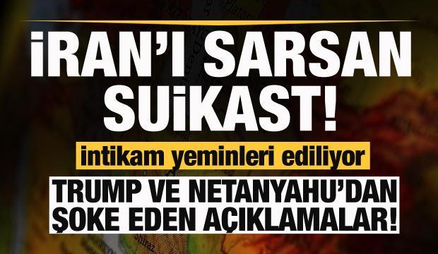 Son dakika: İran'ı sarsan suikast! Trump ve Netanhayu'dan flaş açıklama!