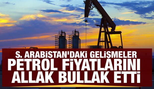 Suudi Arabistan'daki gelişmeler petrol fiyatlarını allak bullak etti