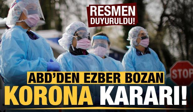 ABD'den ezber bozan koronavirüs kararı!
