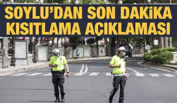 Bakan Soylu'dan son dakika kısıtlama açıklaması
