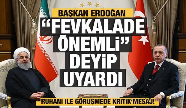 Başkan Erdoğan'dan Ruhani ile kritik görüşme