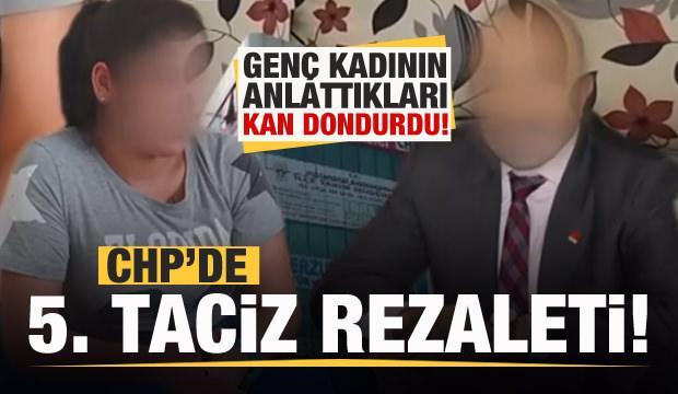 CHP'de 5'inci taciz rezaleti!! Genç kadının anlattıkları kan dondurdu