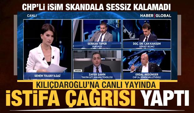 CHP'li Erdal Aksünger'den Kemal Kılıçdaroğlu'na istifa çağrısı