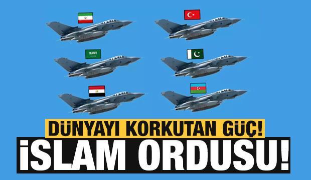 Dünyayı korkutan güç: İslam ordusu!