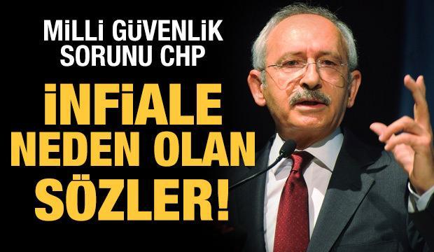 Milli güvenlik sorunu CHP: İnfiale neden olan sözler!
