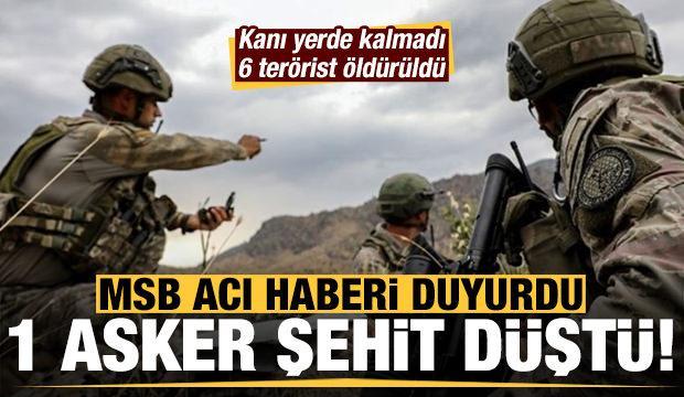 MSB acı haberi duyurdu: 1 askerimiz çatışmada şehit düştü!