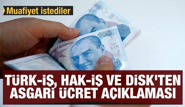 Son dakika: Türk-İş, Hak-İş ve DİSK'ten asgari ücret açıklaması: Muafiyet istediler