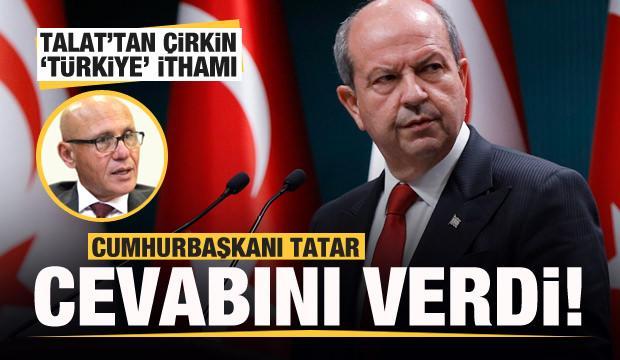 Talat'tan çirkin 'Türkiye' ithamı! Tatar'dan çok sert cevap!