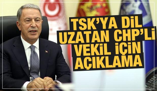 TSK'ya dil uzatan CHP'li vekile Bakan Akar'dan tepki