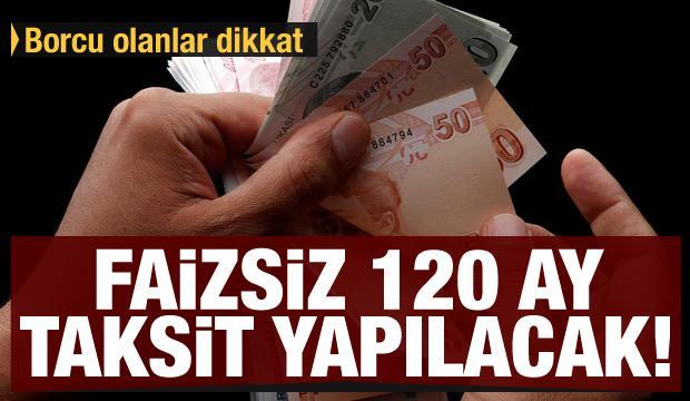 Borcu olanlara müjde! Faizsiz 120 taksit yapılacak