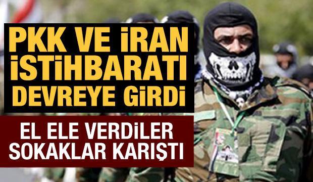 PKK ve İran istihbaratı el ele verip devreye girdi, sokaklar karıştı