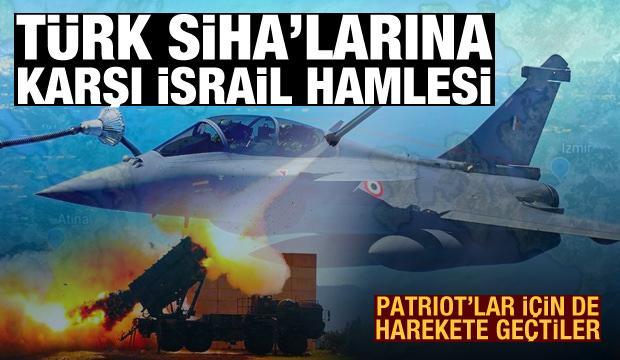 Türk SİHA'larına karşı İsrail hamlesi! Patriot'lar için de harekete geçtiler