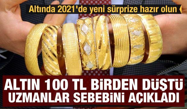 Altın 100 TL birden düştü! Uzmanlar sebebini açıkladı! Altında 2021'de yeni sürprize hazır olun