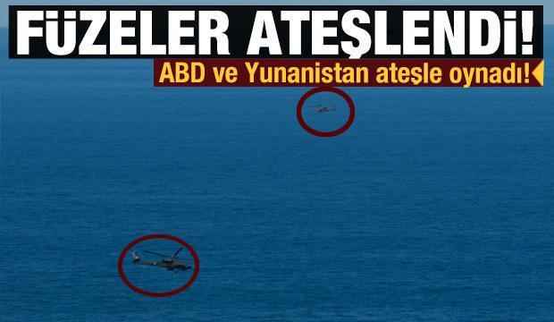 ABD ve Yunanistan ateşle oynadı! Füzeler ateşlendi...
