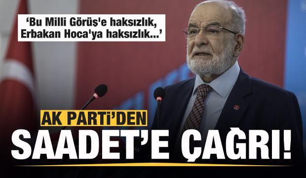 AK Parti'den Saadet Partisi'ne çağrı: Erbakan Hoca'ya haksızlıktır...