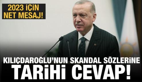 Kılıçdaroğlu'nun sözlerine Erdoğan'dan tarihi cevap! 2023 için net mesaj
