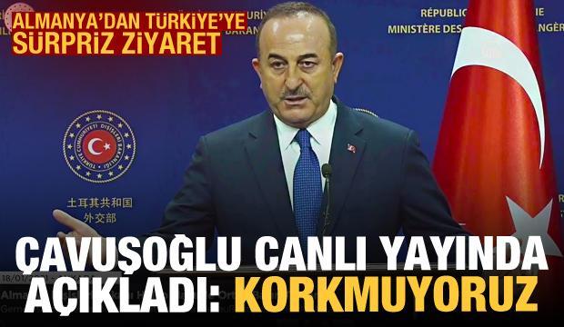 Almanya'dan Türkiye'ye sürpriz ziyaret! Çavuşoğlu: Yaptırımlardan korkmuyoruz