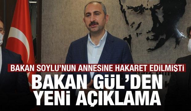 Bakan Gül'den flaş açıklama! Bakan Soylu'nun annesine hakaret edilmişti
