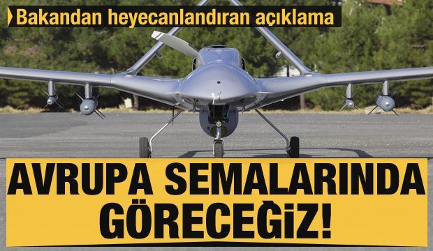 Bakan Varank: Avrupa semalarında Bayraktar'ların ve Anka'ların uçtuğunu göreceğiz
